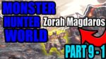 Monster Hunter World episode 9 part 1 how to defeat Zorah Magdaros!!