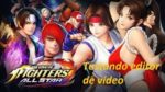 The King of Fighters All Star - Testando editor de Vídeo