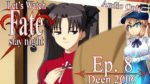 Let's Watch Fate/Stay Night (2006) - Episode 8 [COMMENTARY ONLY]