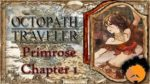 Octopath Traveler Part 8 Primrose Ch 1 (no Commentary) Gameplay