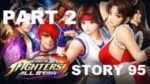 The King of Fighters ALLSTAR / HİKAYE MODU 95/ STORY MODE 95