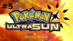 Pokemon Ultra Sun Session #5