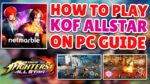 How To Download & Play The King of Fighters ALLSTAR On PC - Step By Step Guide