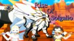 Pokemon Ultra Sun: Battle Of Legends || Rise Of Solgalio Part 1...