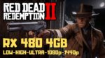 Radeon Rx 480 Red Dead Redemption 2 - Low High Ultra 1080p 1440p
