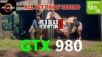 Red Dead Redemption 2 GTX 980 (All Settings Tested)